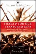 Picture of Pierced for our transgressions: Rediscovering the Glory of Penal Substitution (Paperback)