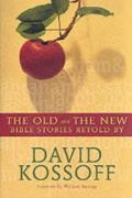 Picture of Old and the New: Bible Stories Retold (Paperback)