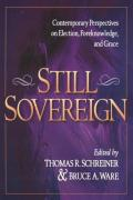 Picture of Still Sovereign: Contemporary Perspectives on Election, Foreknowledge, and Grace (Paperback)