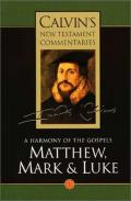 Picture of Calvin's New Testament Commentaries: A Harmony of the Gospels Matthew, Mark and Luke, Vol I Vol 1 (Paperback)