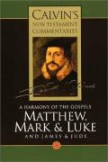 Picture of Calvin's New Testament Commentaries: A Harmony of the Gospels Matthew, Mark and Luke, Vol III Vol 3 (Paperback)