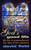 Picture of God's Good Life: Ten Commandments for the 21st Century (Paperback)
