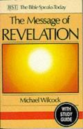 Picture of The Message of Revelation: I Saw Heaven Opened: With Study Guide (The Bible Speaks Today) (Paperback)