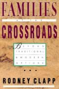 Picture of Families at the Crossroads: Beyond Traditional and Modern Options (Paperback)