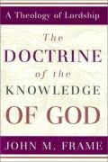 Picture of Doctrine of the Knowledge of God (Theology of Lordship) (Hardcover)