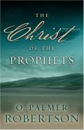 Picture of The Christ of the Prophets (Hardcover)