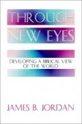 Picture of Through New Eyes: Developing a Biblical View of the World (Paperback)