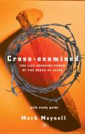 Picture of Cross-examined: The Life-changing Power of the Death of Jesus: With Study Guide (Paperback)