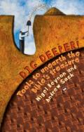 Picture of Dig Deeper!: Tools to Unearth the Bible's Treasure (Paperback)