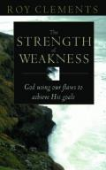 Picture of The Strength of Weakness: How God Uses Our Flaws to Achieve His Goals (Paperback)