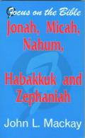Picture of Jonah, Micah, Nahum, Habakkuk and Zephaniah (Focus on the Bible) (Paperback)