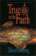 Picture of True to the Faith: Charting the Course Through the Acts of the Apostles (Paperback)